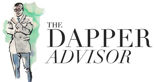 The Dapper Advisor - Men's Fashion and Style Advice by Akil McLeod