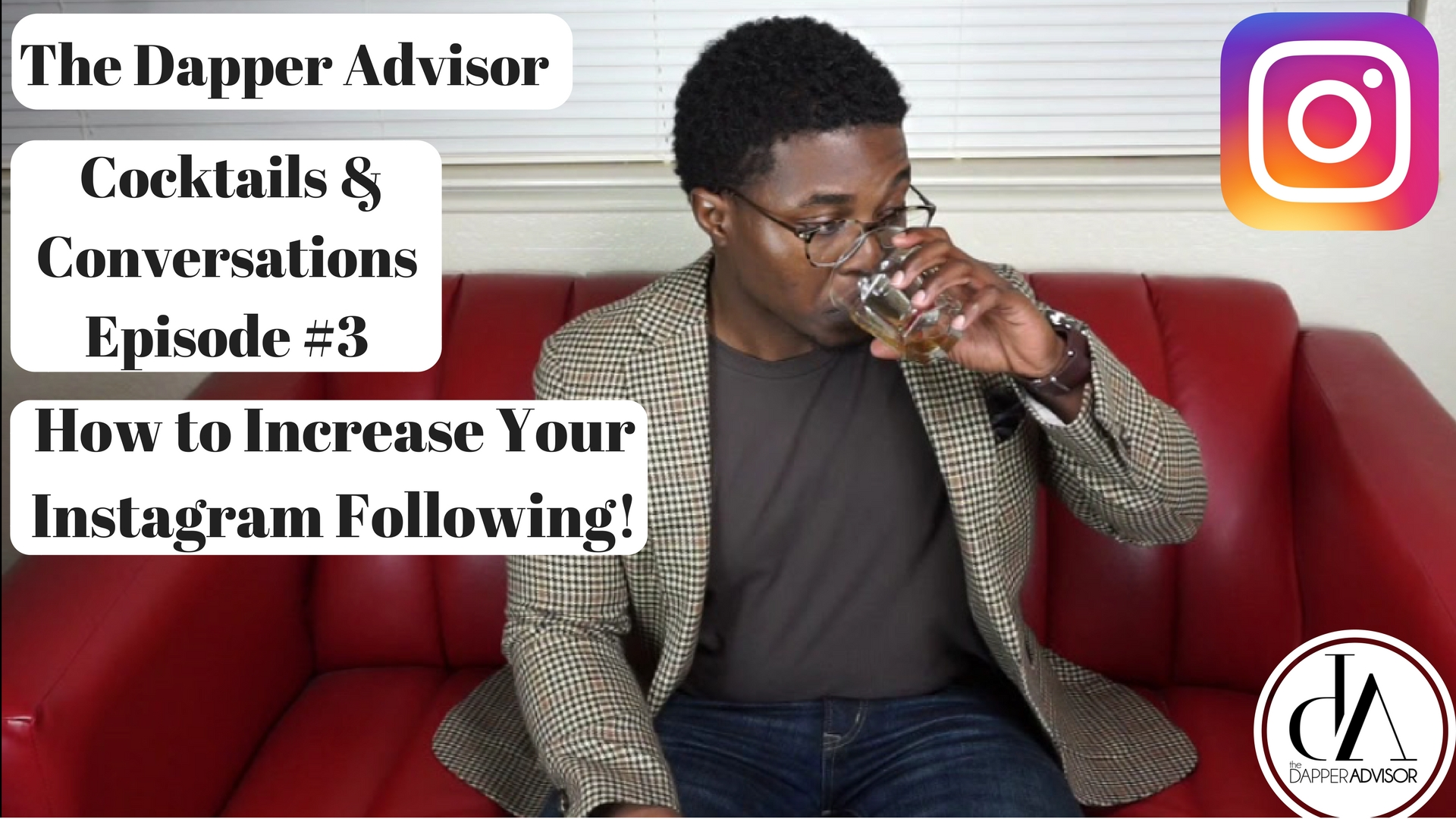Cocktails & Conversations Ep. 3: How to Increase Your Instagram Following