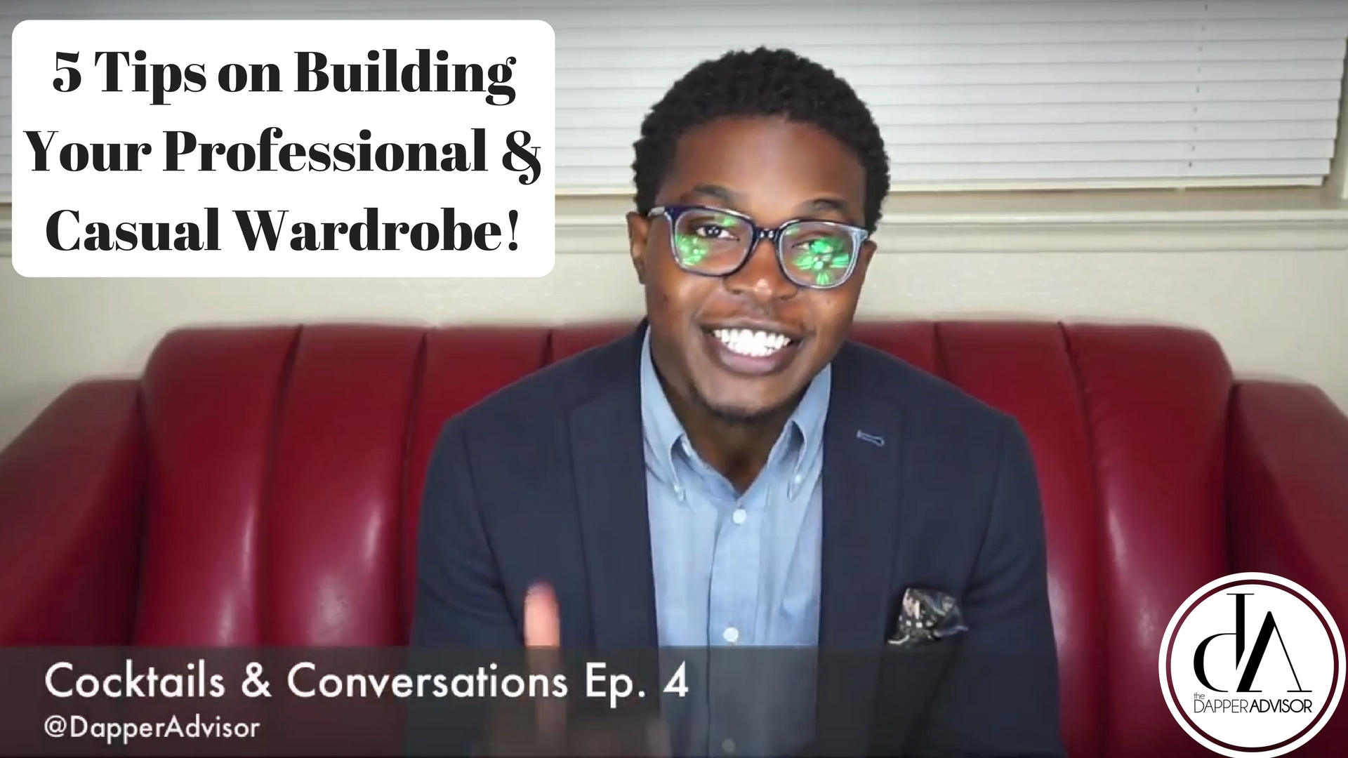Cocktails & Conversations Ep. 4: Build Your Professional and Casual Wardrobe