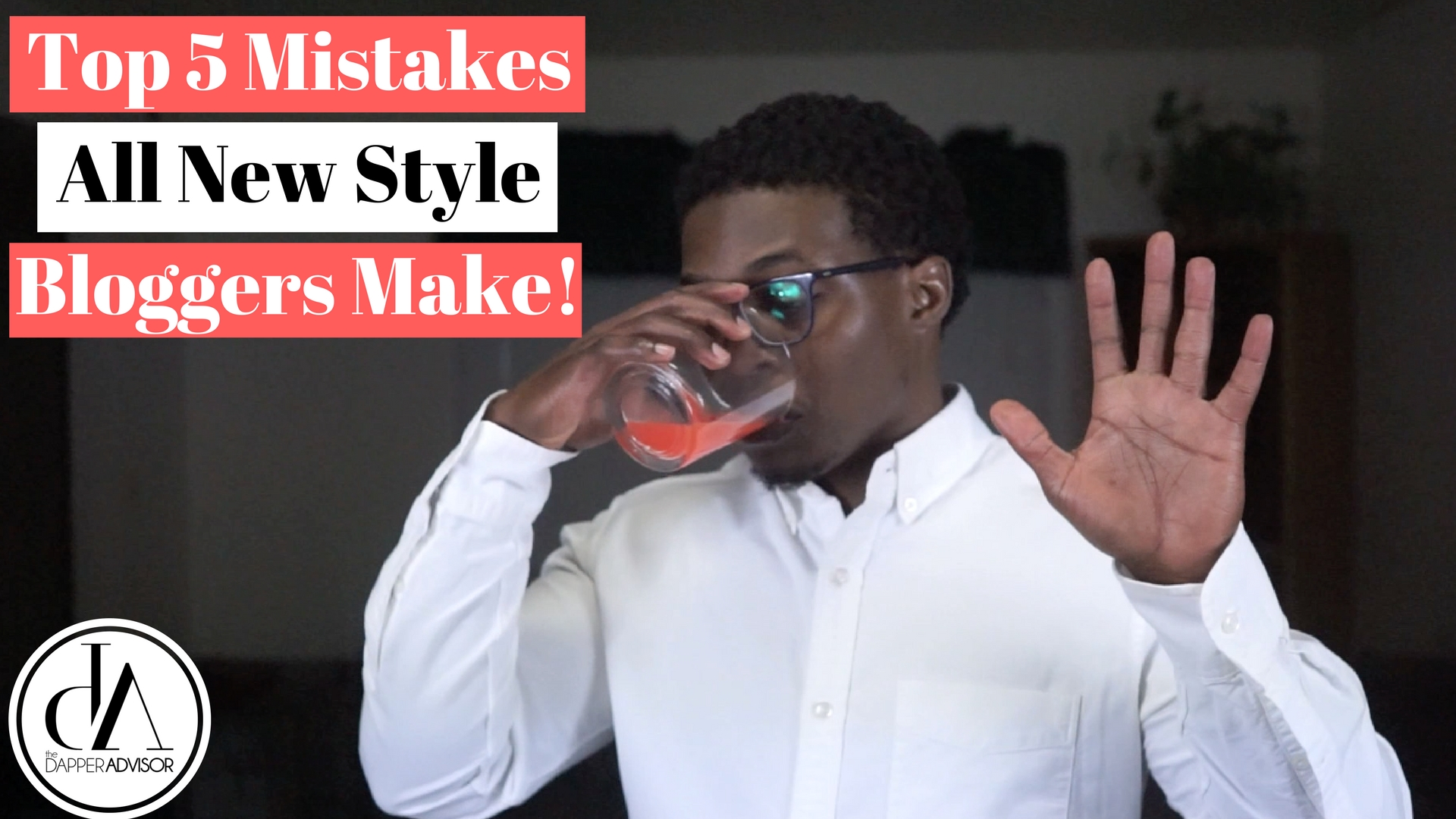 Cocktails & Conversations Ep. 6: The 5 Mistakes New Style Bloggers Make