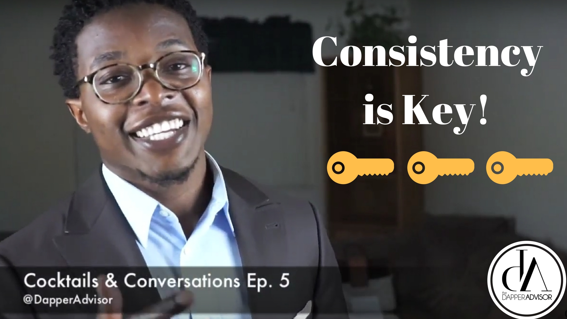 Cocktails & Conversations Ep.5: Consistency